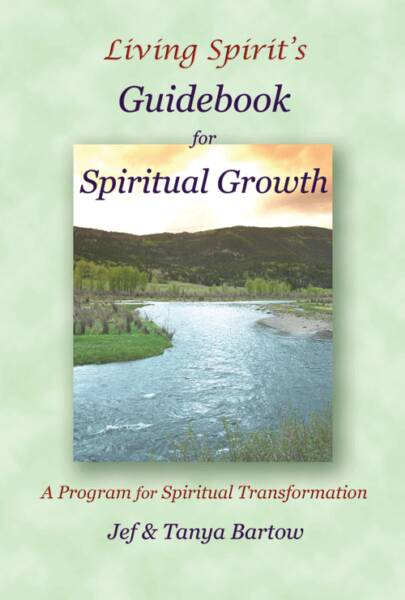 Living Spirit's Guidebook for Spiritual Growth, A Program for Spiritual Transformation, Jef Bartow and Tanya Bartow,  Front Cover